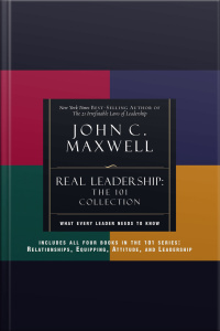 Real Leadership: What Every Leader Needs To Know [abridged]