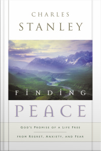 Finding Peace: Gods Promise Of A Life Free From Regret, Anxiety, And Fear