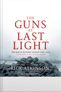 The Guns At Last Light: The War In Western Europe, 1944-1945 [abridged]