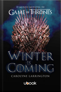 Winter is Coming - O Mundo Medieval de Game of Thrones