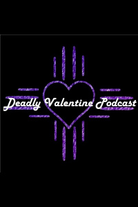 Deadly Valentine Podcast