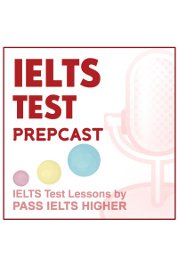 Ielts Test Prepcast | Ielts Podcast Giving Free Lessons For Ielts Reading, Ielts Writing, Ielts Listening And Ielts Speaking.