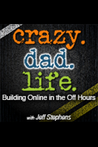 Crazy Dad Life - Building Online In The Off Hours Entrepreneur | Social Media | Online Business | Parenting | Productivity