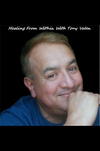 Healing From Within With Tony Valen