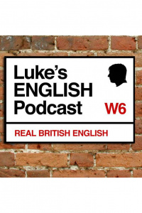 Lukes English Podcast - Learn British English With Luke Thompson