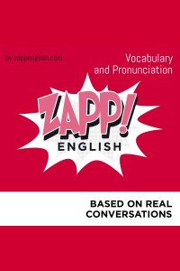 Zapp! English Vocabulary And Pronunciation (english Version)