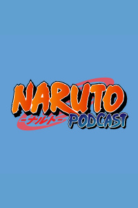 Naruto Podcast