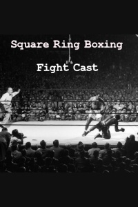 Square Ring Boxing Podcast