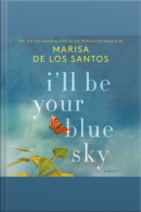 Ill Be Your Blue Sky: A Novel