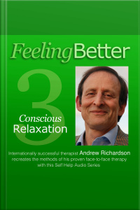 Practise The Great Habit Of Relaxation With Conscious Relaxation
