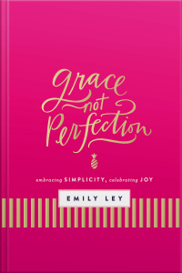 Grace, Not Perfection: Embracing Simplicity, Chasing Joy