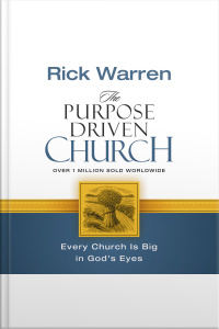The Purpose Driven Church: Growth Without Compromising Your Message And Mission [abridged]