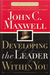 Developing The Leader Within You [abridged]