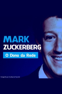 Mark Zuckerberg - O Dono da Rede
