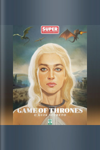 Superinteressante - Especial Game of Thrones - O Guia Secreto