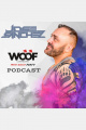 Jose Sanchez WOOF Promo Podcast 21
