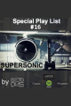PODCAST SUPERSONIC #16 by DJ BETO DIAS