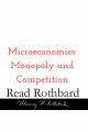 Episode 29 - Introduction to Microeconomics - 9 of 14 - Monopoly and Competition - Murray N Rothbard