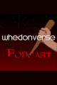 A Whedonverse Podcast Announcement  Apology