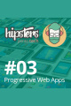 Progressive Web Apps – Hipsters #03
