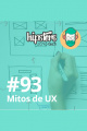 Mitos de UX – Hipsters #93