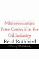 Episode 23 - Introduction to Microeconomics - 4 of 14 - Price Controls in the Oil Industry - Murray N Rothbard