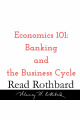 Episode 18 - Economics 101 - 7 of 8 - Banking and the Business Cycle - Murray N Rothbard