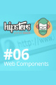 Web Components – Hipsters #06