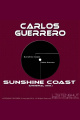 Sunshine Coast - Carlos Guerrero (Original Mix)