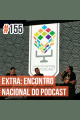 Decrépitos 155 – EXTRA: Encontro Nacional do Podcast (CCXP17)