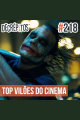 Decrépitos 218 - Top Vilões do Cinema