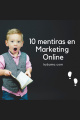 EP-2 - 10 Mitos o Mentiras en MArketing Online