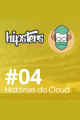 Histórias do Cloud – Hipsters #04