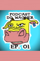 PodCast do Wagner - Ep. 01