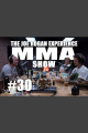 JRE MMA Show #30 with Sean OMalley  Tim Welch