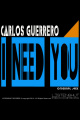 I Need You - Carlos Guerrero (Original Mix)