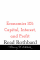 Episode 14 - Economics 101 - 3 of 8 - Capital, Interest, and Profit - Murray N Rothbard