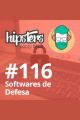 Softwares de Defesa – Hipsters #116