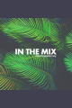 In The Mix #03