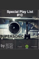 PODCAST SUPERSONIC #10 by DJ BETO DIAS