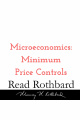 Episode 25 - Introduction to Microeconomics - 5 of 14 - Minimum Price Controls - Murray N Rothbard