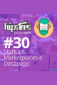 Startups, Marketplaces e Desapego – Hipsters #30
