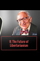 Episode 61 - 8. The Future of Libertarianism - Murray N Rothbard
