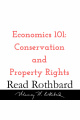 Episode 17 - Economics 101 - 6 of 8 - Conservation and Property Rights - Murray N Rothbard