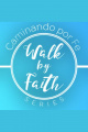Caminando por fe/walking by Faith # 3 - Pastor Israel Hernandez - 06-29-2016