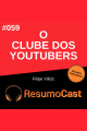 T2#059 O clube dos youtubers | Filipe Vilicic