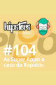 As Super Apps: o caso da Rapiddo – Hipsters #104