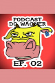 PodCast do Wagner - Ep. 02