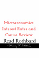 Episode 34 - Introduction to Microeconomics - 14 of 14 Interest Rates and Course Review - Murray N Rothbard