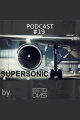 PODCAST SUPERSONIC #19 by DJ BETO DIAS
